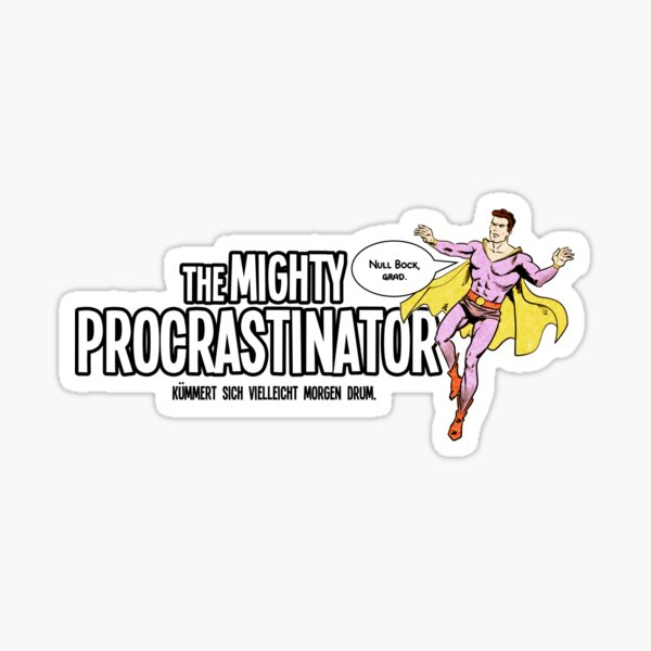 The Mighty Procrastinator Sticker