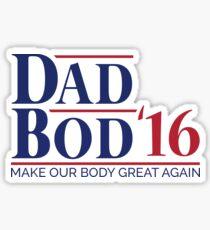 Dad Bod '16 T-shirt (US 2016 Election Parody) Sticker