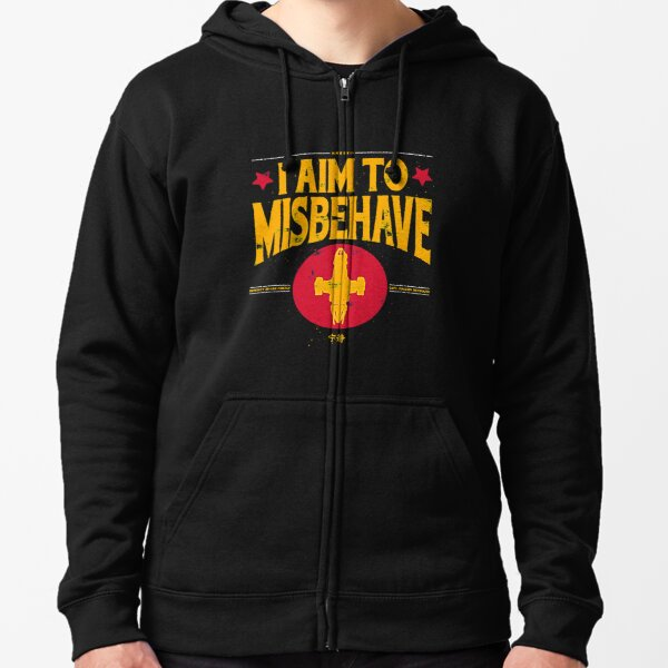 I aim to Misbehave T-Shirt Zipped Hoodie