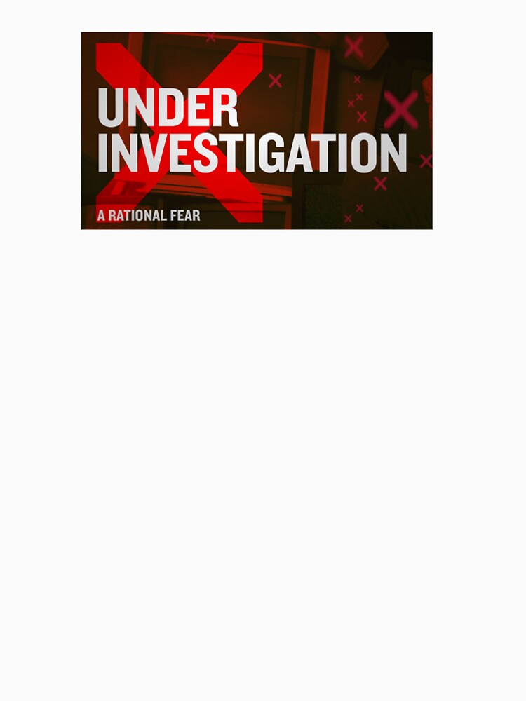 """A Rational Fear satirical podcast """"Under Investigation"""" by ARationalFear"""