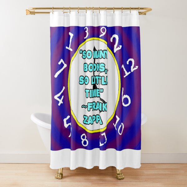So Many Books, So Little Time Shower Curtain