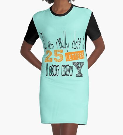 Alphabet you've heard that one before! Graphic T-Shirt Dress