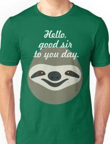 Hello, good sir to you day - Stoner Sloth T-Shirt