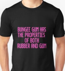 Bungee Gum Properties (Pink Version) Unisex T-Shirt