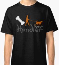Geeky Handler Classic T-Shirt