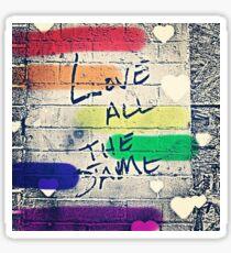 Love All The Same Sticker