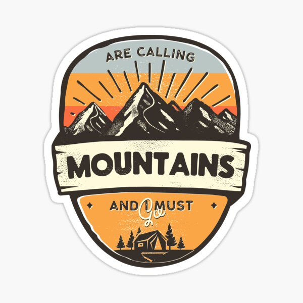 The Mountains are Calling and I Must Go Retro Collection Hot Selling Sticker
