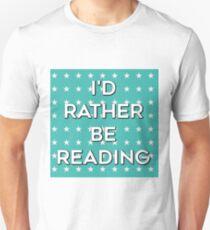 I'd Rather Be Reading - Blue Unisex T-Shirt