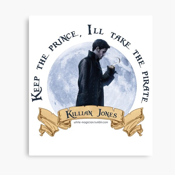 Keep the Prince, I'll take the Pirate - Killian Jones Canvas Print