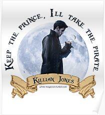 Keep the Prince, I'll take the Pirate - Killian Jones Poster