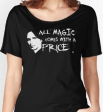 All magic comes with a price Women's Relaxed Fit T-Shirt