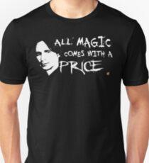 Camiseta unisex Toda magia viene con un precio