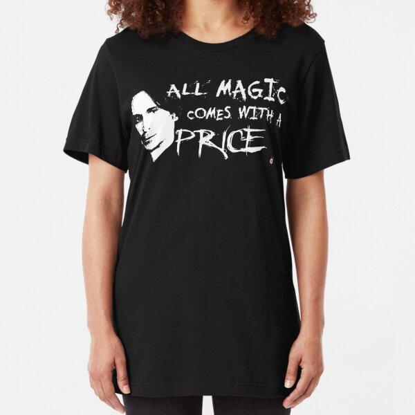 Toda magia tiene un precio. Camiseta ajustada