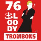 76 bloody trombons by Bloodysender