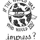 if the world was blind by thedoodlejournal shop