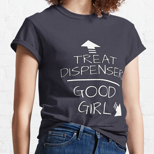 Treat Dispenser & Good Girl Classic T-Shirt