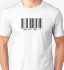Think Twice Unisex T-Shirt