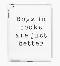 Boys in books are better iPad Case/Skin