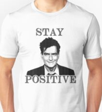Stay positive Charlie Sheen T-Shirt