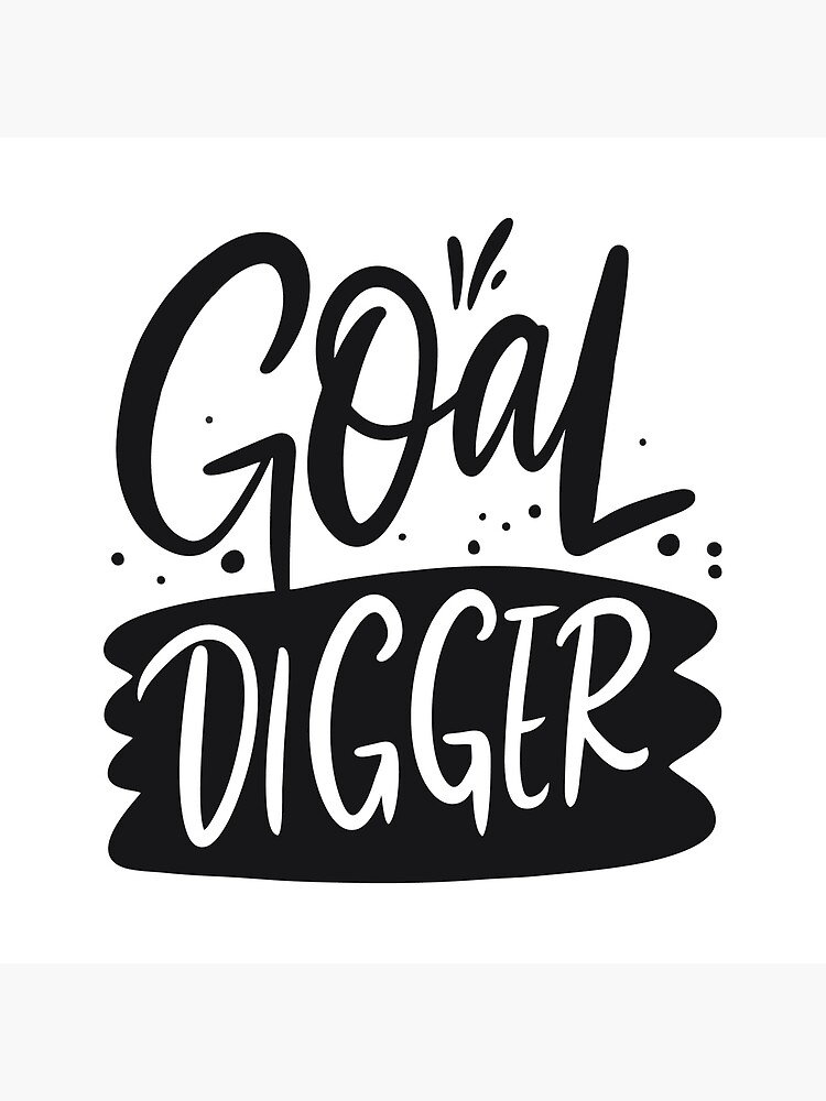 Goal Digger Graphic by TapestryGirls