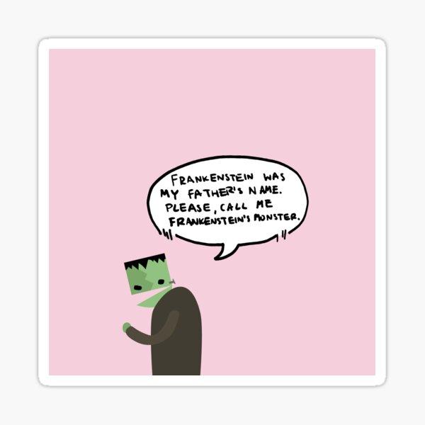 Frankenstein era el nombre de mi padre Pegatina