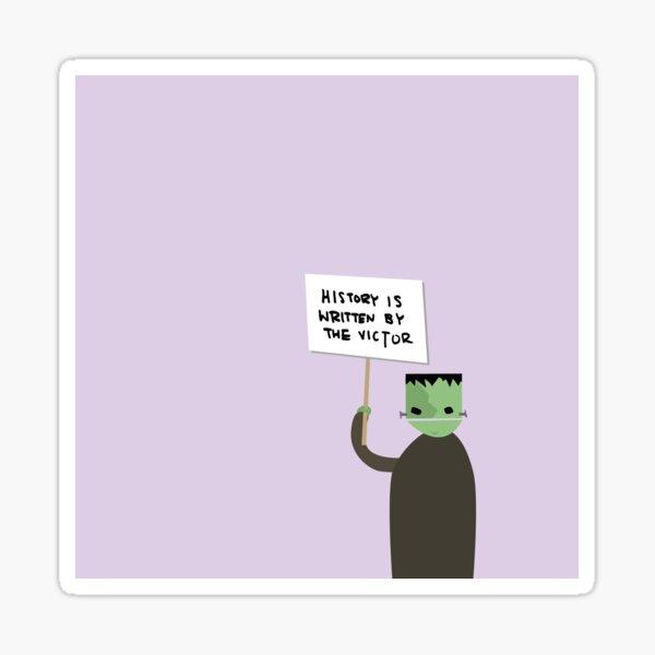 La historia está escrita por Victor Frankenstein Pegatina