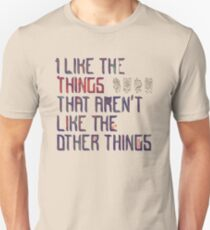 The Things I Like Unisex T-Shirt