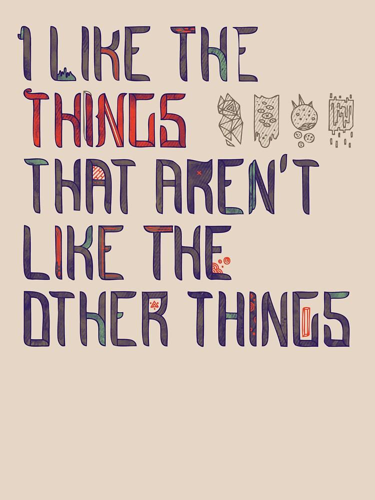 The Things I Like | Unisex T-Shirt