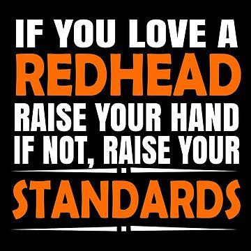 Redhead - Redhead T Shirt by estelleleggett