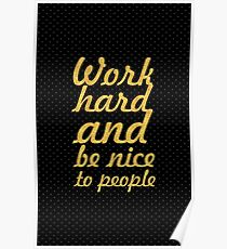 Work hard and be nice to people - Gym Motivational Quote Poster