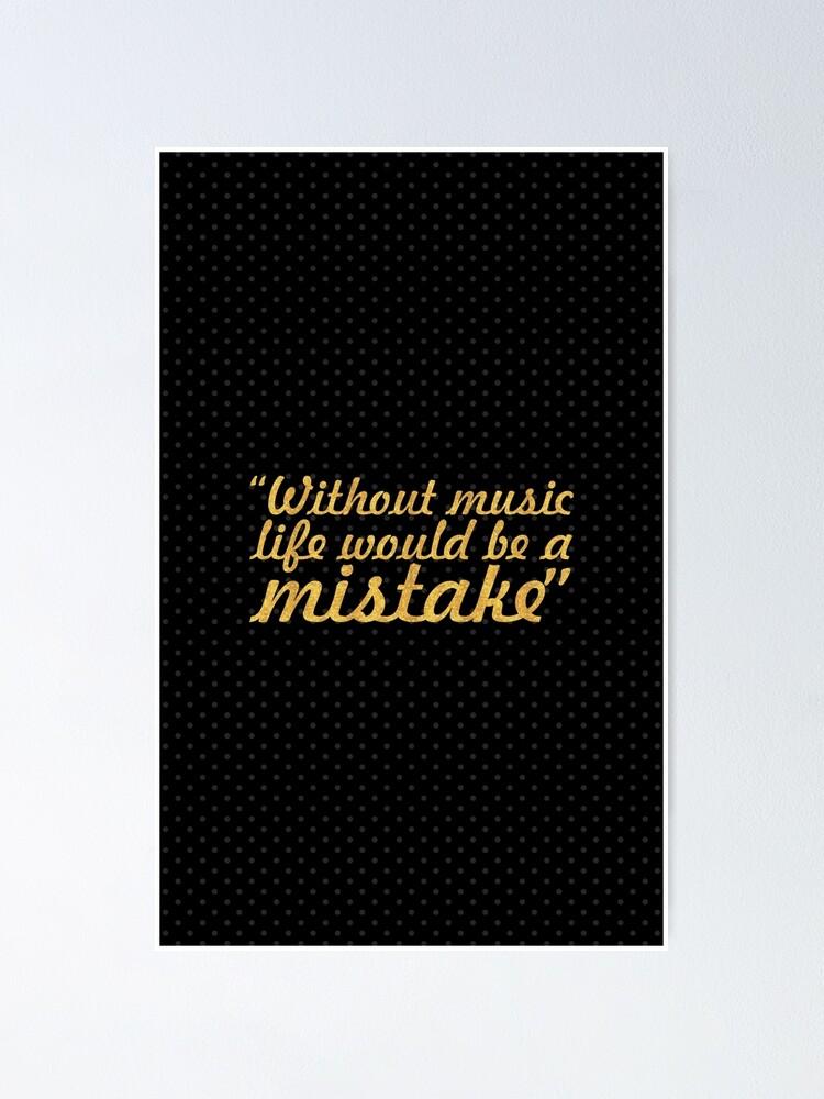 Ohne Musik Wäre Das Leben Ein Fehler Friedrich Nietzsche Life Inspirational Quote Poster