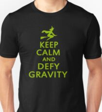 Keep Calm And Defy Gravity. T-Shirt