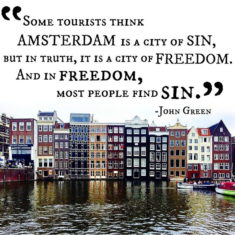 amsterdam john green quote posters by amwats redbubble. Black Bedroom Furniture Sets. Home Design Ideas