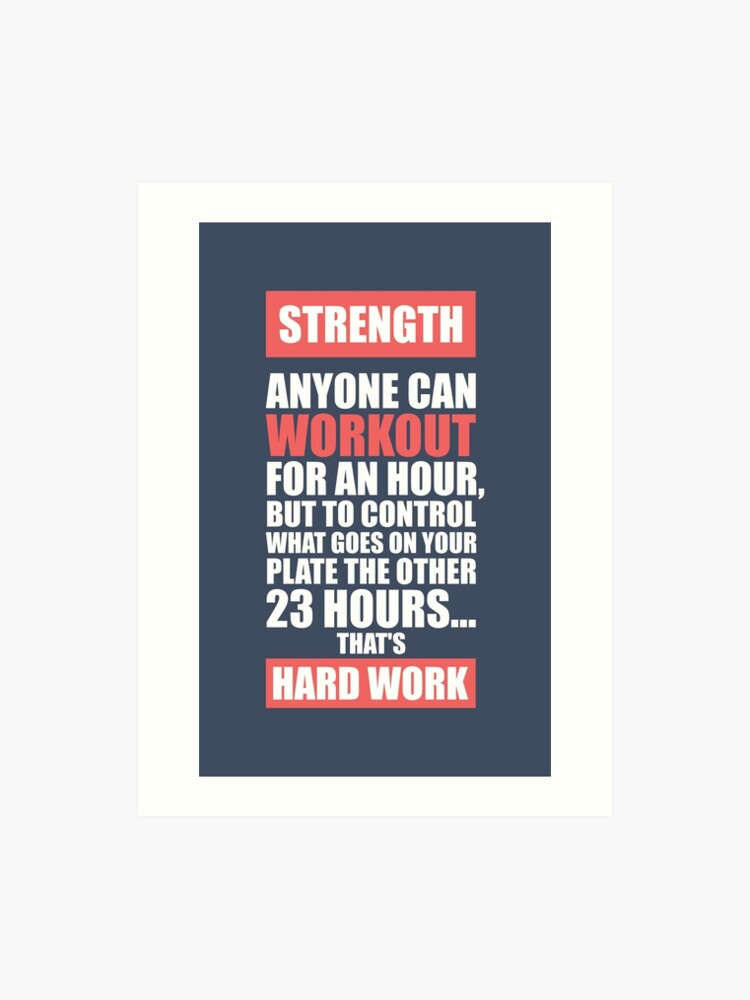 a1adf44b5 Strength Anyone Can Workout For An Hour, But To Control What Goes On Your  Plate