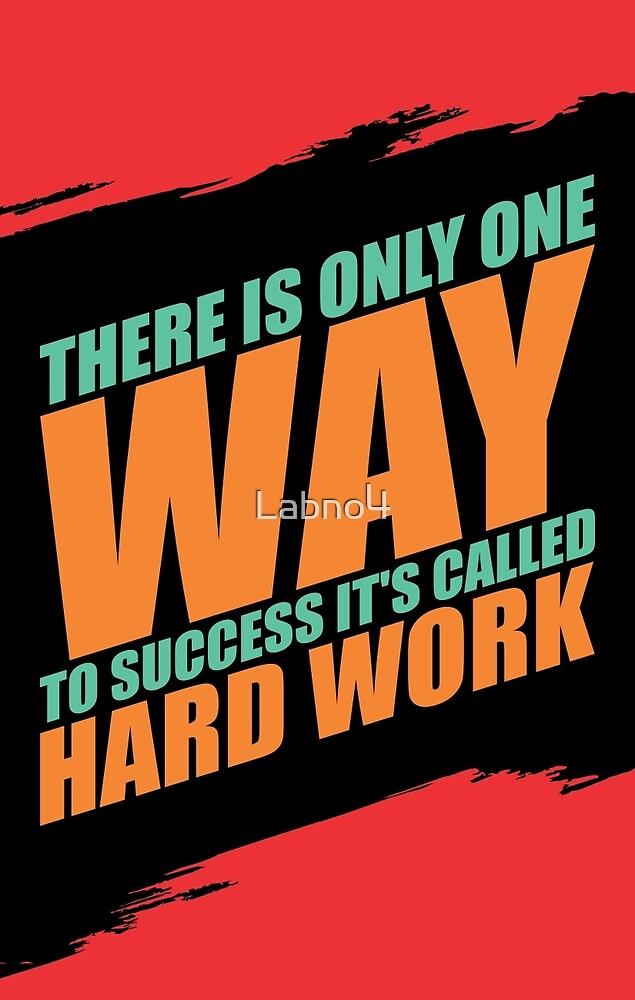 Solo Hay Un Camino Hacia El éxito Se Lo Llama Trabajo Duro