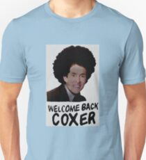 Welcome Back Cox Coxer Unisex T-Shirt