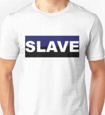 SLAVE Unisex T-Shirt