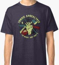 Zombie Apocalypse - I'm ready. Are you? Classic T-Shirt