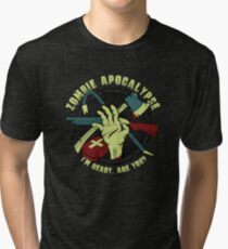 Zombie Apocalypse - I'm ready. Are you? Tri-blend T-Shirt