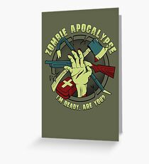 Zombie Apocalypse - I'm ready. Are you? Greeting Card