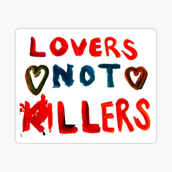 LOVERS NOT KILLERS Sticker