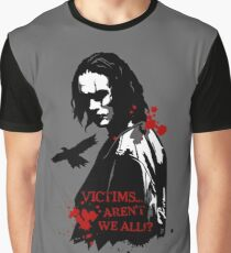 Victims... Aren't we all? Graphic T-Shirt