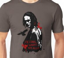 Victims... Aren't we all? Unisex T-Shirt