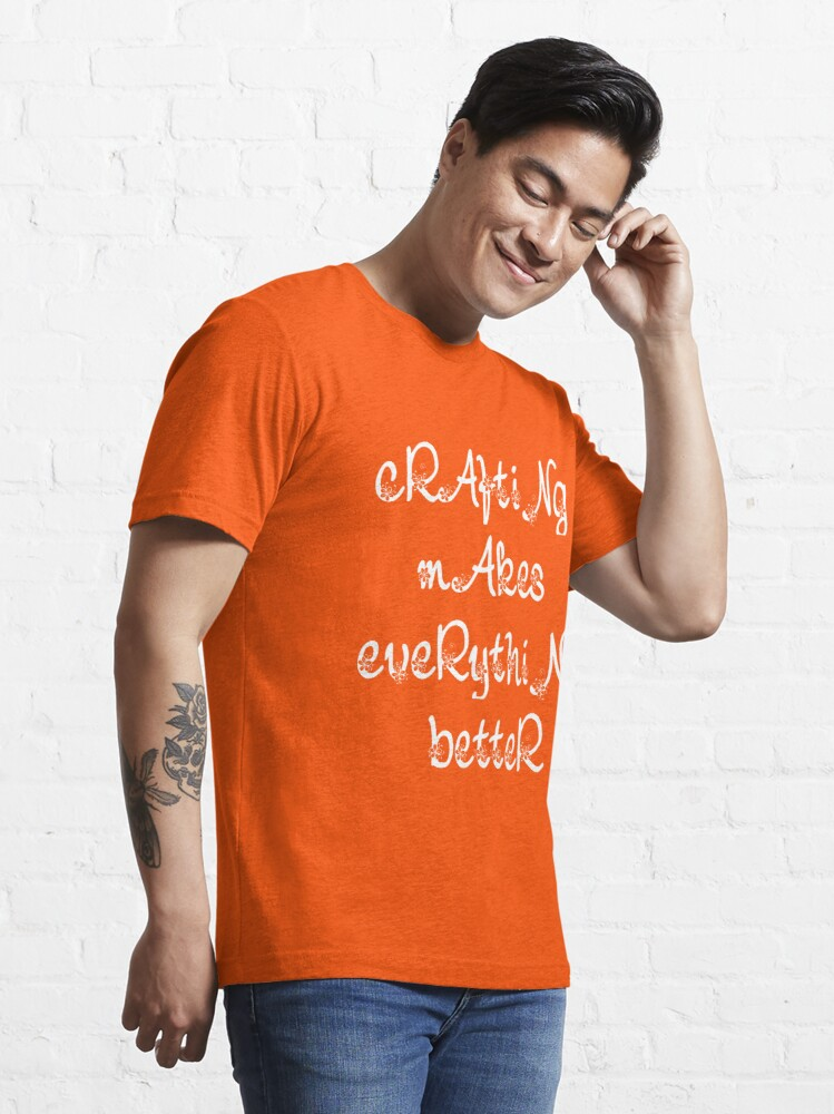 Alternate view of crafting makes everything better  Essential T-Shirt