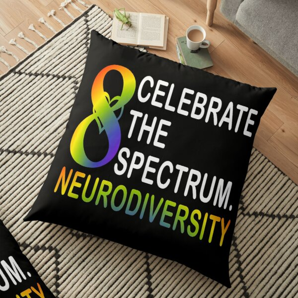 CELEBRATE THE SPECTRUM Neurodiversity Floor Pillow