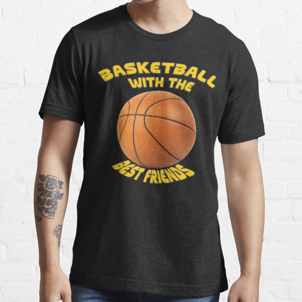 basketball with the best friend Essential T-Shirt