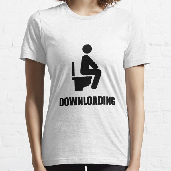 Downloading Toilet Essential T-Shirt