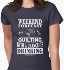 Weekend Forecast: Quilting With A Chance Of Drinking T-Shirt