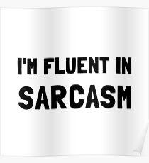 Fluent In Sarcasm Poster