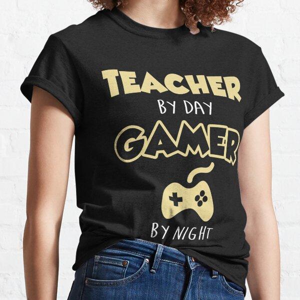 Teacher By Day Gamer By Night.  Classic T-Shirt